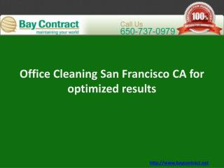 Office Cleaning San Francisco CA for optimized results