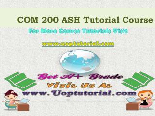 COM 200 ASH Course Tutorial/Uoptutorial