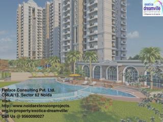 Exotica Dreamville Noida Extension Call@ 9560090024