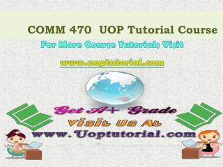 COMM 470 UOP Course Tutorial/Uoptutorial