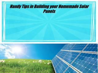 Handy Tips in Building your Homemade Solar Panels
