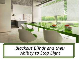 Blackout Blinds and their Ability to Stop Light