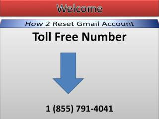 1 (855) 791-4041 How to Reset Gmail Account !!