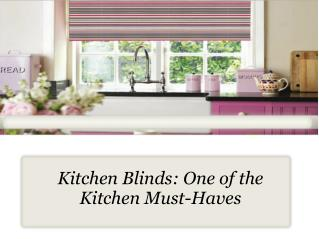 Kitchen Blinds- One of the Kitchen Must-Haves