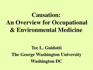 Causation:  An Overview for Occupational  Environmental Medicine