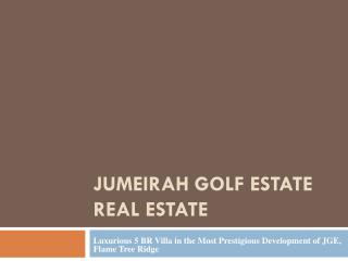 Jumeirah Golf Estate Real Estate - jumeirahgolf-estates.com