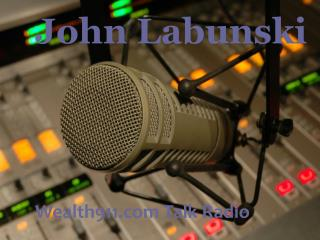 John Labunski Wealth911.com Talk Radio