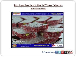 Best Sugar Free Sweets Shop in Western Suburbs  - MM Mithaiwala