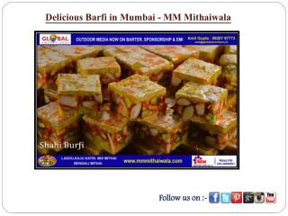 Delicious Barfi in Mumbai - MM Mithaiwala
