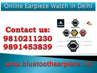 online Earpiece Watch in Delhi,9810211230