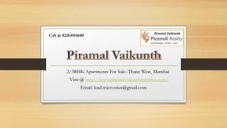 Piramal Vaikunth -Thane West, Mumbai - Reviews, Location, Price, Offers – 02261054600