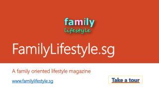 FamilyLifestyle.sg - A family oriented lifestyle magazine