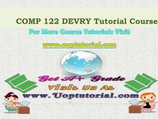 COMP 122 DEVRY Course Tutorial/Uoptutorial
