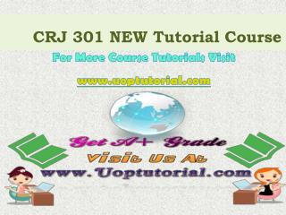 CRJ 301 NEW Course Tutorial/Uoptutorial