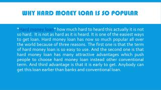 Why Hard Money Loan Is So Popular