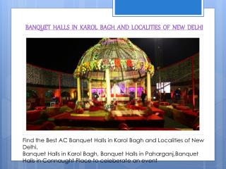 BANQUET HALLS IN KAROL BAGH AND LOCALITIES OF NEW DELHI