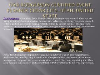 Dan Rodgerson Certified Event Planner Cedar City, Utah, United States