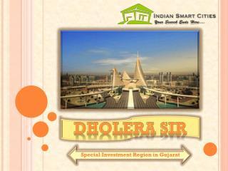 Dholera SIR - Special Investment Region in Gujarat