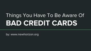 Things You Have To Be Aware Of Bad Credit Cards