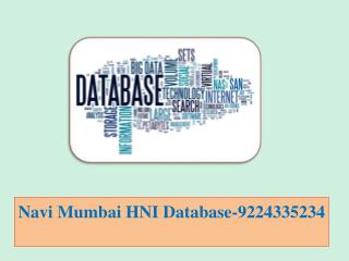 Navi Mumbai HNI Database-9224335234