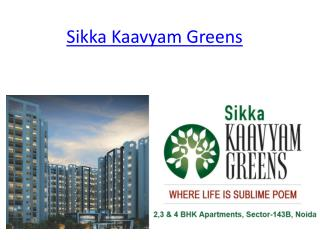 2,3,4BHK Flats Book Now Sikka kaavyam Greens Sector 143 -B