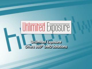 Unlimitedexposure.Com Offers 3600 SMO Solutions