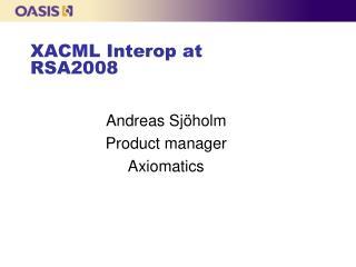 XACML Interop at RSA2008