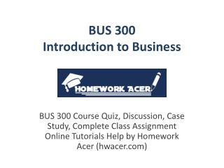 BUS 300 Introduction to Business Assignment Homework Help-1