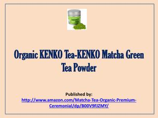 Organic KENKO Tea-KENKO Matcha Green Tea Powder