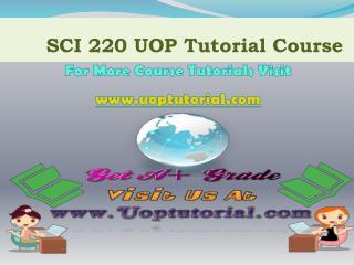SCI 220 UOP TUTORIAL / Uoptutorial
