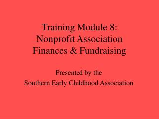 Training Module 8:  Nonprofit Association  Finances  Fundraising