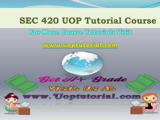SEC 420 UOP TUTORIAL / Uoptutorial