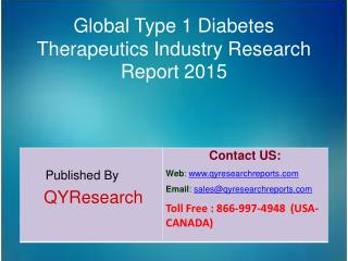 Global Type 1 Diabetes Therapeutics Industry 2015 Market Analysis, Forecasts, Study, Research, Shares, Insights, Develop