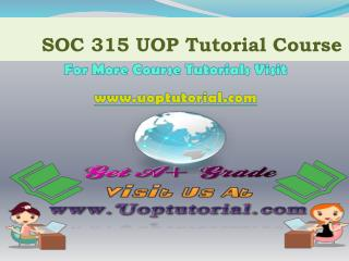 SOC 315 UOP TUTORIAL / Uoptutorial