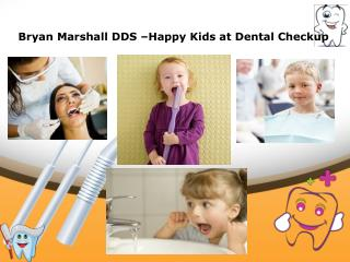 Bryan Marshall DDS | Happy Kids at Dental Checkup