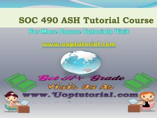 SOC 490 ASH TUTORIAL / Uoptutorial