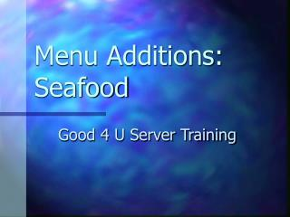 Menu Additions: Seafood