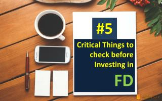 5 CRITICAL THINGS WHILE CHOOSING FIXED DEPOSIT