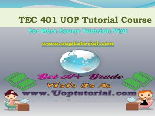 TEC 401 UOP TUTORIAL / Uoptutorial