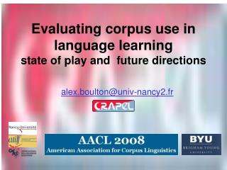 Evaluating corpus use in language learning state of play and  future directions