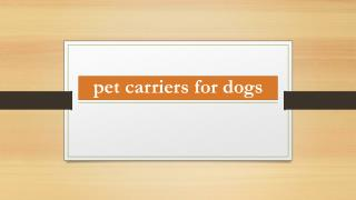 pet carriers for dogs
