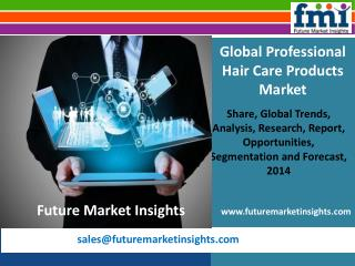 Professional Hair Care Products Market, Growth and Forecast, 2014-2020 by Future Market Insights