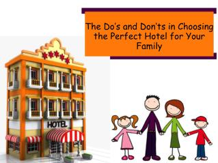 The Do's and Don'ts in Choosing the Perfect Hotel for Your Family