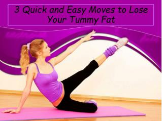 3 Quick and Easy Moves to Lose Your Tummy Fat