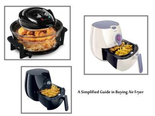 A simplified guide in buying air fryer
