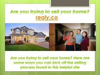 Realy Are you trying to sell your home?