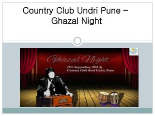 Country Club Undri Pune – Ghazal Night