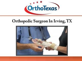 Orthopedic Surgeon In Irving, TX