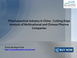 Pharmaceutical Industry in China: JSBMarketResearch