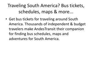 Traveling South America? Bus tickets, schedules, maps & more...